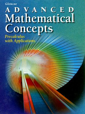 McGraw-Hill/Glencoe Advanced Mathematical Concepts: Precalculus with Applications by McGraw-Hill/Glencoe [Hardcover] at Sears.com