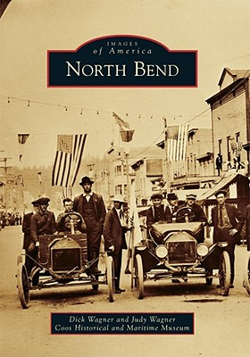 North Bend By Wagner, Dick/ Wagner, Judy/ Coos Historical and Maritime Museum (COR)
