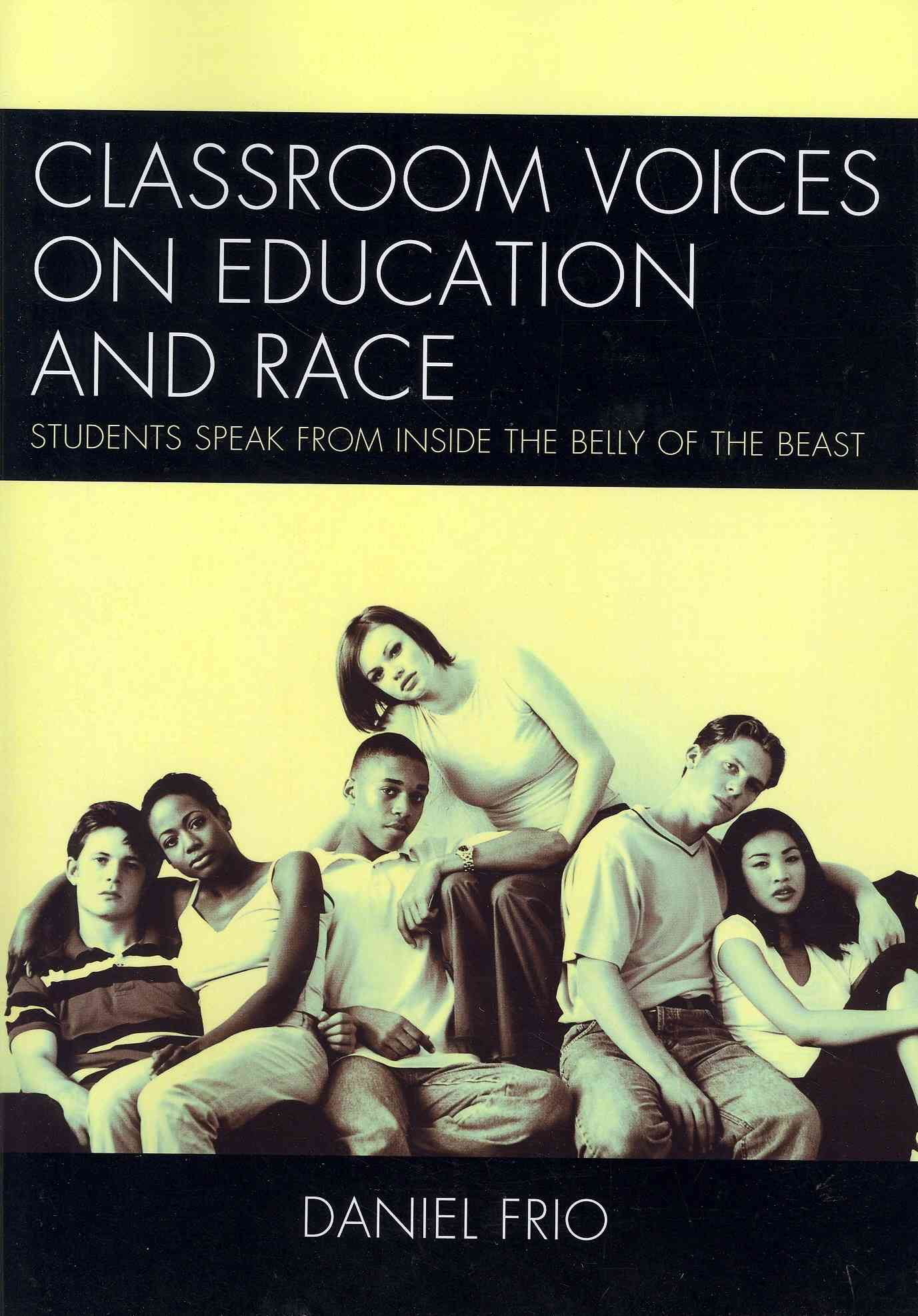 Classroom Voices on Education and Race By Frio, Daniel