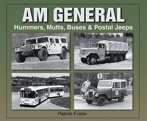 Am General Hummers, Mutts, Buses, And Postal Jeeps By Foster, Patrick